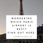 which paris airport is better